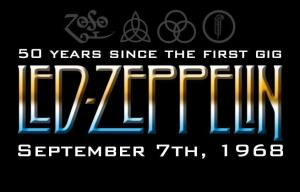 50 years since the first gig. Led Zeppelin. September 7th, 1968