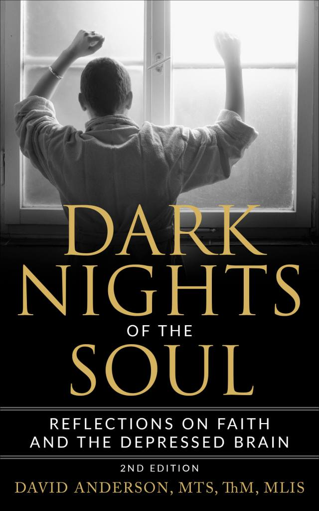 Book cover, Dark Nights of the Soul: Reflections on Faith and the Depressed Brain, 2nd Edition