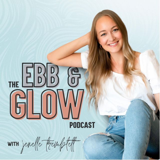 The Ebb and Glow Podcast with Jenelle Tremblett